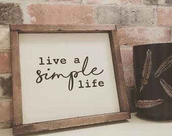 Live a simple life painted solid wood sign