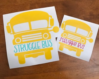Struggle Bus Decal - On the Struggle Bus - Funny Gift - The Struggle is Real