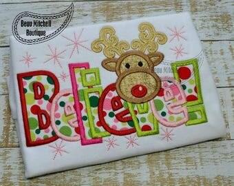 Reindeer - I Believe! Christmas applique - Christmas Custom Tee Shirt - Customizable