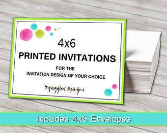 Printed Invitations - 4x6 Cardstock Prints with Envelopes - Purchase with invitation of your choice