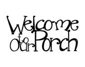 Welcome to our Porch Metal Sign