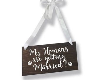 My Humans are getting Married Sign, Dog Save the Date Sign, Pet Wedding Signs, Pet Engagement Sign, Pet Save the Date, Pet Engagement Photos