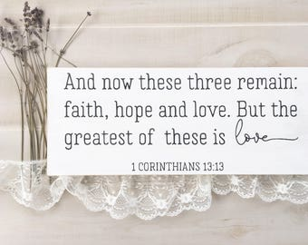 1 Corinthians 13: 13, And now these three remain faith hope and love, vintage wood sign, fixer upper style sign, painted wood sign