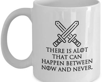 Game of Thrones GOT Now and Never Quote Mug Gift for Fan Coffee Cup Fans