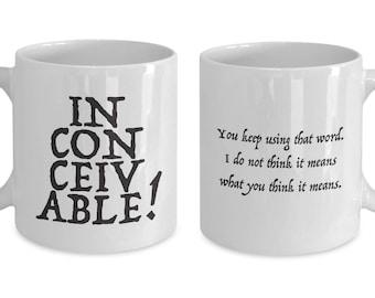 Princess Bride Inconceivable Funny Gift Mug Quote Coffee Cup Inigo Montoya