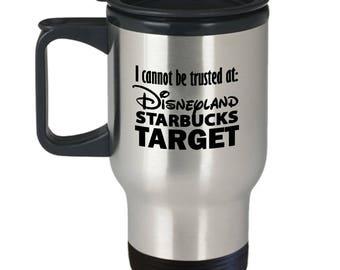 Can't Be Trusted Disney Starbucks Target Travel Mug Gift Disneyland Coffee Cup