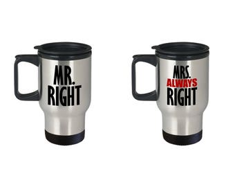 Mr. Right and Mrs. Always Right Gift Travel Mug SET OF TWO Anniverary Couple Love Coffee Cup(s)