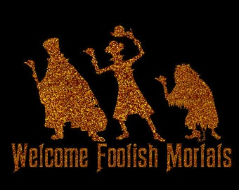 DIY Welcome FOOLISH MORTALS Haunted Hitchhiking Ghosts Sparkly Baby Kids Adult Iron On Decal - Any Custom Glitter Color