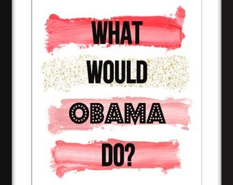 What Would Obama Do? - Unframed Print