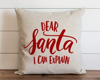 Dear Santa I Can Explain 20 x 20 Pillow Cover // Christmas // Holiday // Winter // Throw Pillow // Gift // Accent Pillow