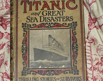The Sinking of The Titantic Book 1912 publishing date, LT Myers Photos and illustrations Dedicated to the 1635 Souls Who Were Lost