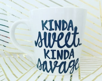Kinda Sweet Kinda Savage | best friends mug | coworker gift | funny coffee mug | birthday gift | Naughty but nice Sweet and Sour Best friend