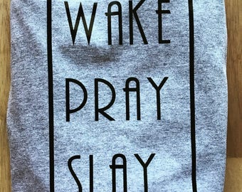 Wake pray slay long sleeve shirt