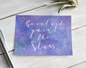 Go out and Paint the Stars | Typography Postcard