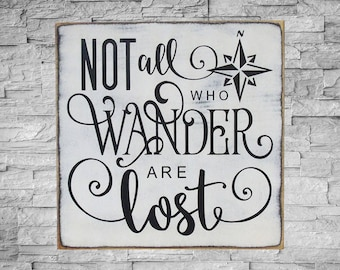 Not All Those Who Wander Are Lost, 12x12, Wood Sign, Made to Order, Hand Painted, Inspirational Sign, Compass Sign, Wandering Soul, SKU-833