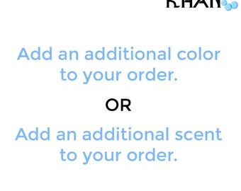 Add an additional color or scent to your order