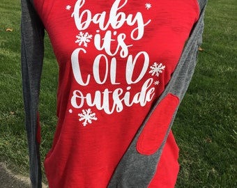 Christmas Shirt, Baby its Cold Outside, Elbow patch, Womens Christmas shirt