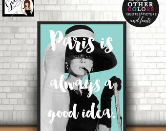 Audrey Hepburn quote print, Custom wall art, party printable signs, paris is always a good idea, Audrey quote print wall art, 8x10.