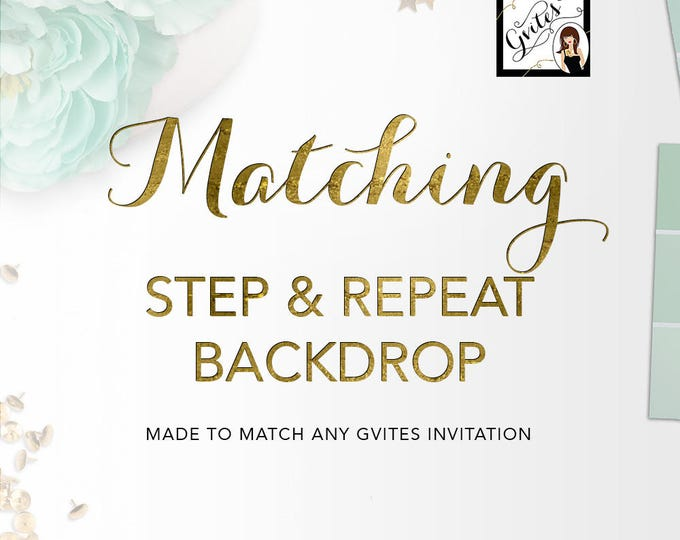 Matching Step and Repeat Backdrop  Add-on - To Coordinate with any Gvites invitation design