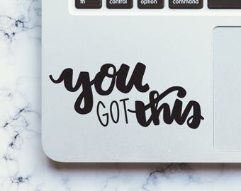 Laptop Decal | You Got This Quote | Whiskey & Ice