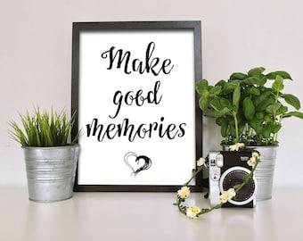 Make good memories, Wall decor, INSTANT digital download