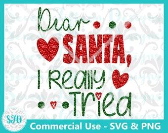 Dear Santa, I Really Tried - Christmas SVG & PNG
