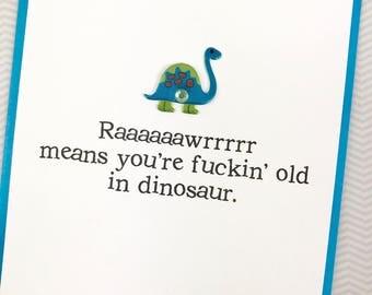 You're F*ckin' Old Dino Birthday card