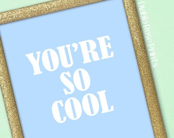 "True Romance ""You're So Cool"" Digital Print . White and Blue"