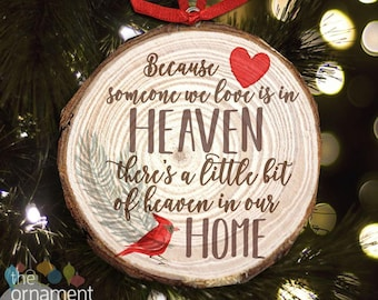 memory cut pine wood ornament - because someone we love is in heaven, there's a little bit of heaven in our home wood ornament  MWO-001
