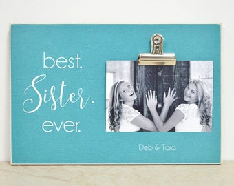 Personalized Gift, Christmas Gift For Sister {Best Sister Ever} Custom Photo Frame, Sister Picture Frame, Sisters Gift, Girl's Bedroom Decor