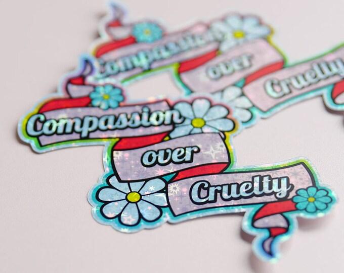 Compassion over Cruelty, Vegan Holographic Sticker