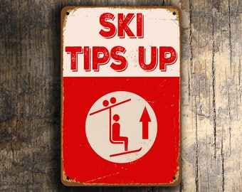 SKI TIPS UP Sign, Ski Trail Signs, Vintage style Keep Ski Tips Up Sign, Ski Decor, Ski Lodge Decor, Ski Signs, Ski Poster, Ski Lodge Signs