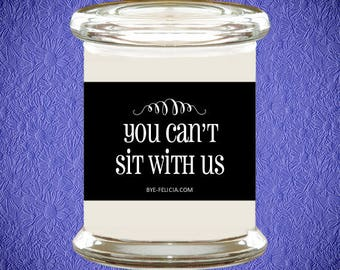 You Can't Sit With Us | Mean Girls | Mean Girls Quote | Mean Girl Gifts | Best Friend Gifts | Gifts For Her | Funny Gift For Her (25)