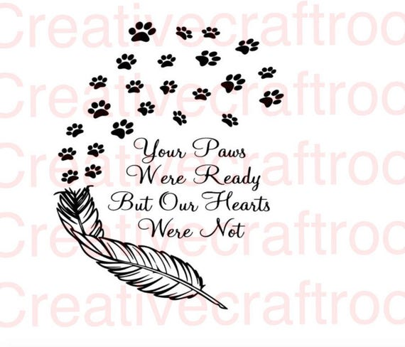Your paws were ready but our hearts were not PNG, Your wings were ready but our hearts were not PNG, Png, JPEG, Cricut, Svg, Print File