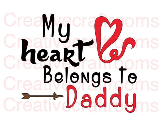 Daddy Png, My Heart Belongs To Daddy png, Digital Cutting File, Print and Cut File, Files for Cricut Cutting Machines, Valentines Day, Svg