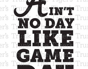 Alabama A | Ain't No Day Like Game Day (SVG, JPG, DXF files)