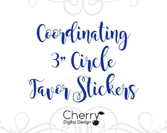 Custom Printable Coordinating Favor Tags!  Circle tags to match your invitation!  Printed or Printable!