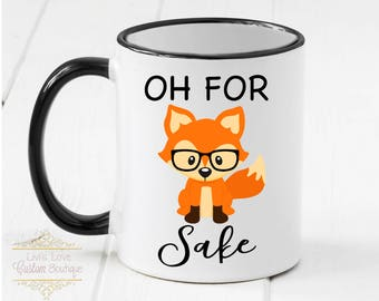 Oh for Fox Sake Coffee Mug - Dishwasher Safe - Microwave Safe - 11 oz Ceramic Coffee Mug - Funny Coffee Mugs - Gag Gifts - Fox Sake Cups