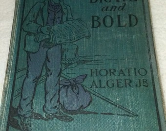 BRAVE and BOLD by Horatio Alger
