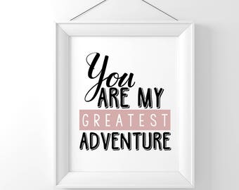 You Are My Greatest Adventure Black and White With A Pop Of Color Blush Typography Art Digital Print INSTANT DOWNLOAD