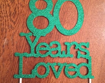 Any Number Cake Topper, 80 Years Loved Cake Topper, 80th Birthday Cake Topper