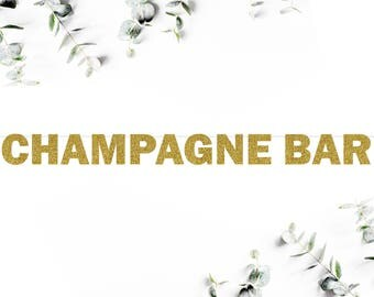 CHAMPAGNE BAR (F5) - glitter banner / wedding / engagement / bridal shower / birthday / drink table / bubbly bar / mimosa