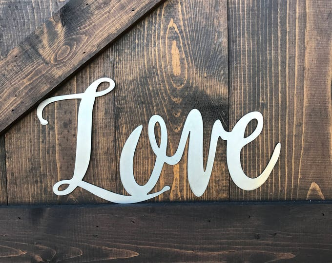 Love, Metal Word Art, Farmhouse Fixer Upper style, Rustic Decor, Calligraphy sign, Housewarming gift, Wedding Decor, Anniversary, Photo prop