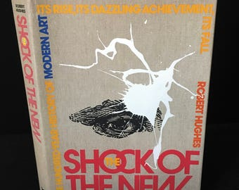 The Shock of the New - Robert Hughes 1981 2nd Printing HBDJ Art History Criticism