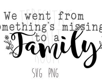 We Went From Something's Missing to a Family SVG File