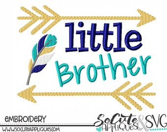 LITTLE Brother Embroidery design, Embroidery sayings, feather embroidery, arrow embroidery, sibling embroidery, new baby embroidery,