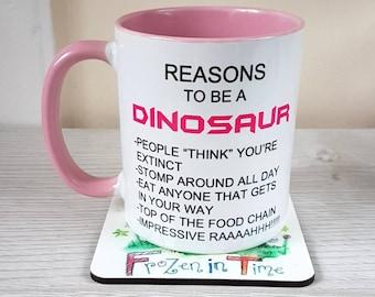 Reasons to be a Dinosaur mug funny coffee mug personalised mug dino gift dinosaur cup t-rex mug tea rex mug dinosaur gift Jurassic park nerd