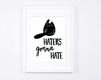 Cat Art Printable, Black Cat Instant Download, Haters Gonna Hate Print, Cat Lovers Gift Idea, Typography Art, Funny Cat Gifts, Illustration