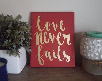 Love never fails - Custom Quote Canvas - Handlettered Canvas - Modern Calligraphy Canvas - Valentine's Day Gift - Gift for Her Gift for Him