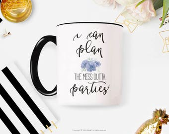 Coffee Mug for Party Planner, Mom Gift, Coffee Cup, Event Planner Gift, Organization, Birthday Party, mothers day mug 57G